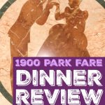 1900 Park Fare Dinner Review