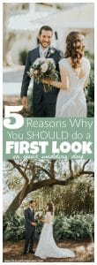 Having a first look on our wedding day was so special and magical! Here's 5 reasons why you should have a first look too!