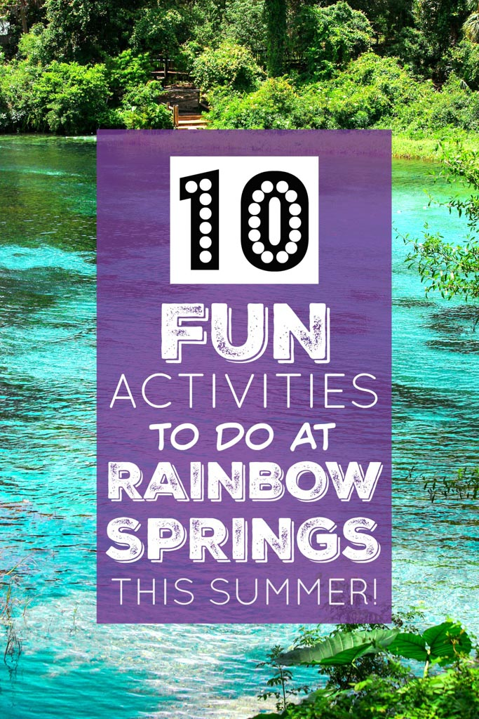 10 fun activities to do at Rainbow Springs State Park!