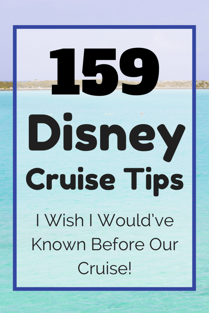 159 Disney Cruise Tips for new cruisers!