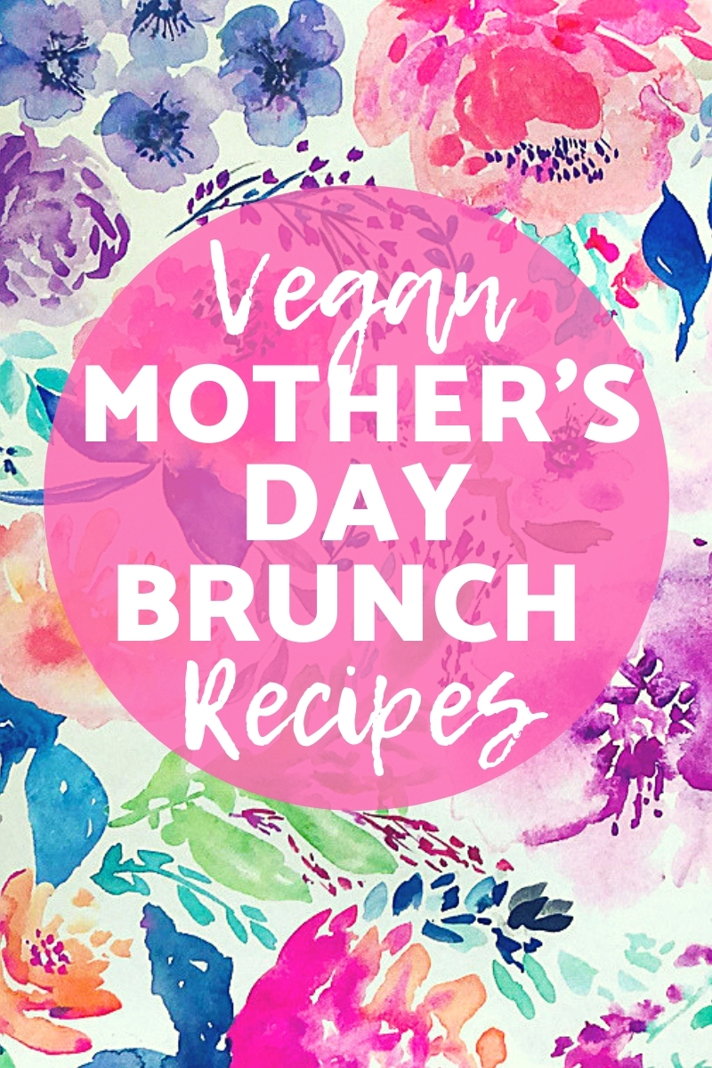 """A floral background with a pink circle that says """"Vegan Mother's Day Brunch Recipes"""" in white font."""