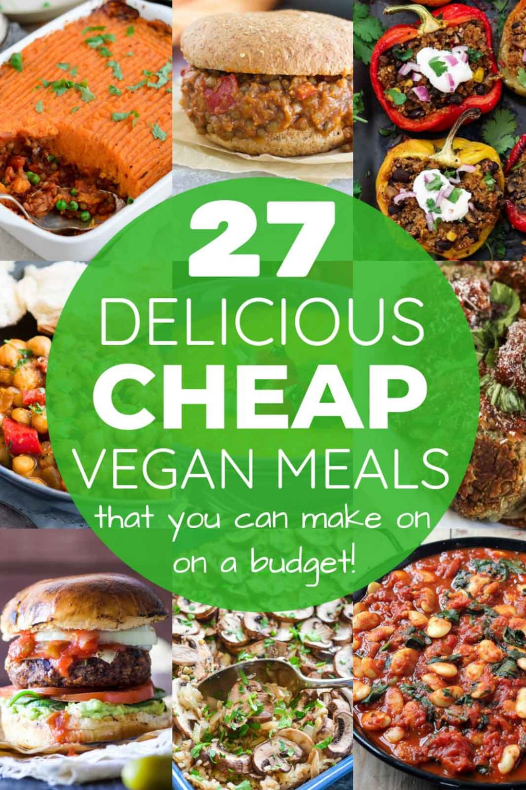 A collage of photos showing 27 delicious cheap vegan meals that you can make on a budget!