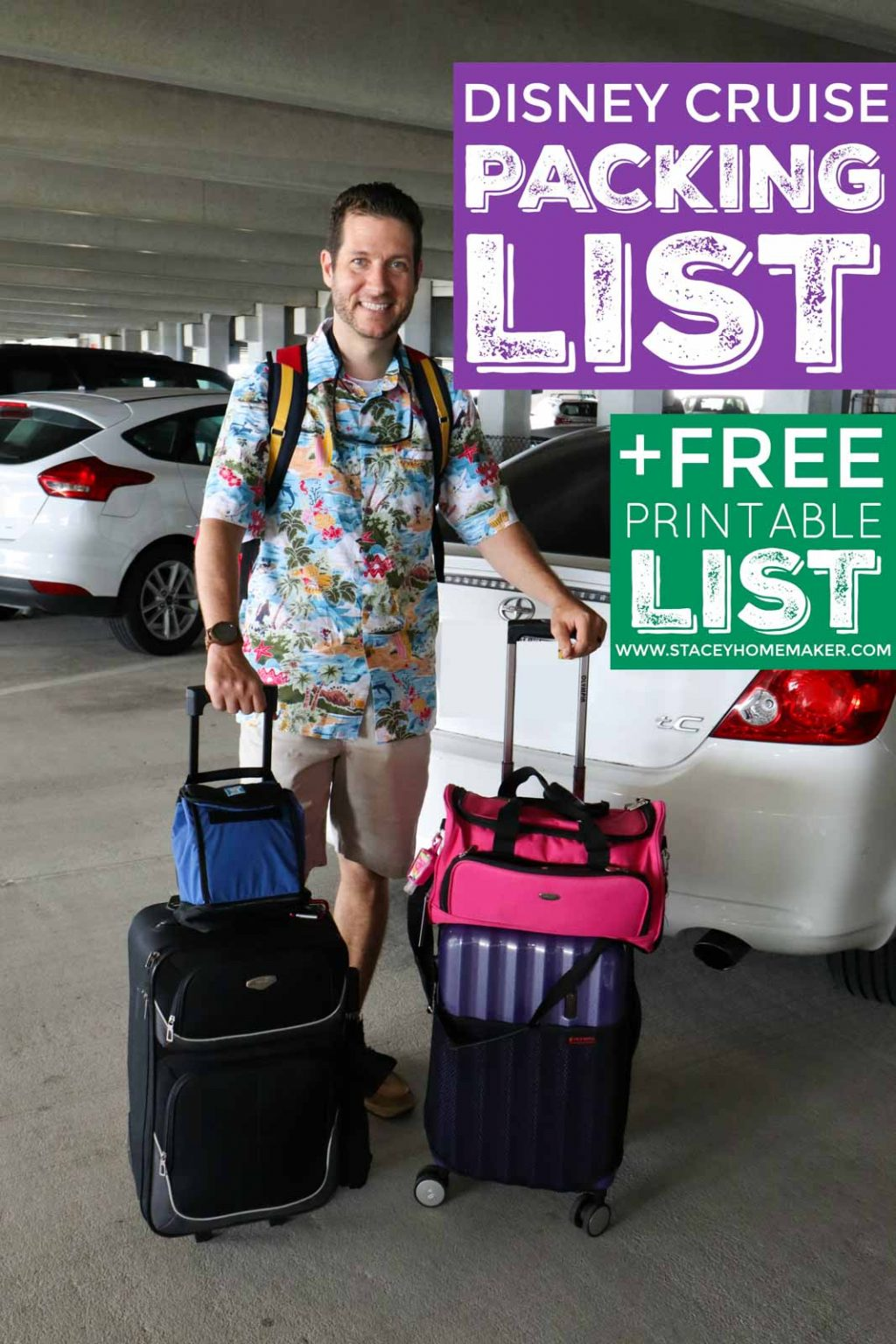 "A man pulling two suitcases next to a white car with the label, ""Disney Cruise Packing List + Free Printable List!"""